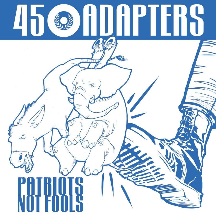 45 Adapters – Patriots Not Fools / CD