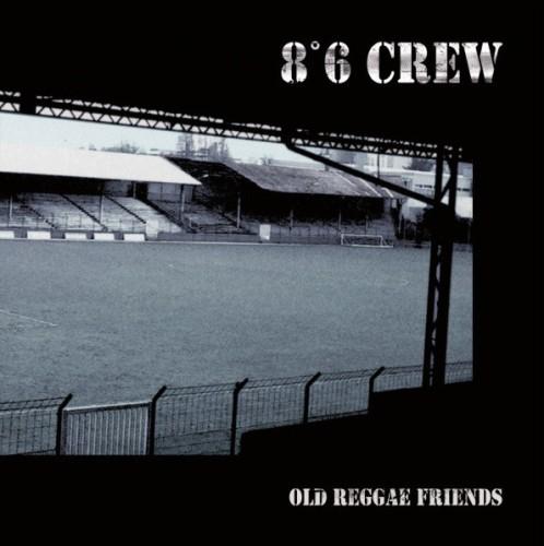 8°6 Crew – Old Reggae Friends / LP