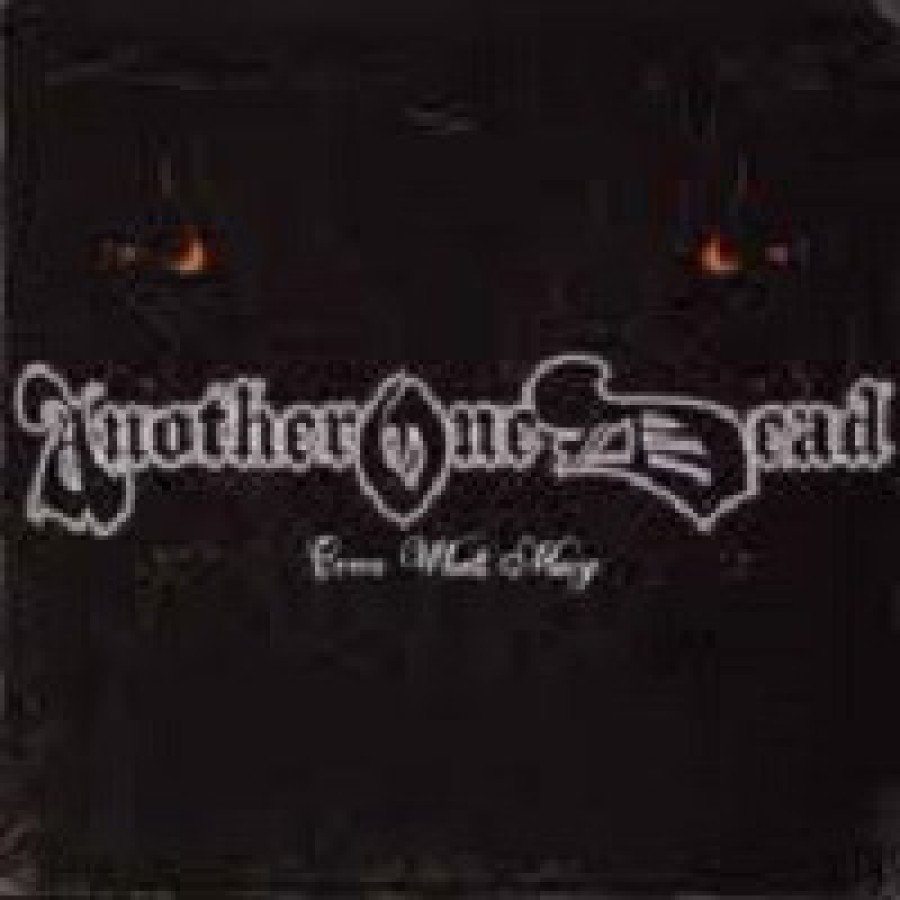 Another One Dead – Come What May / CD