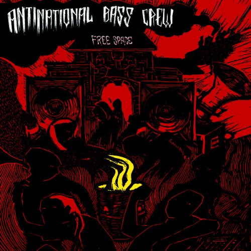 Antinational Bass Crew – Free Space / 7'inch