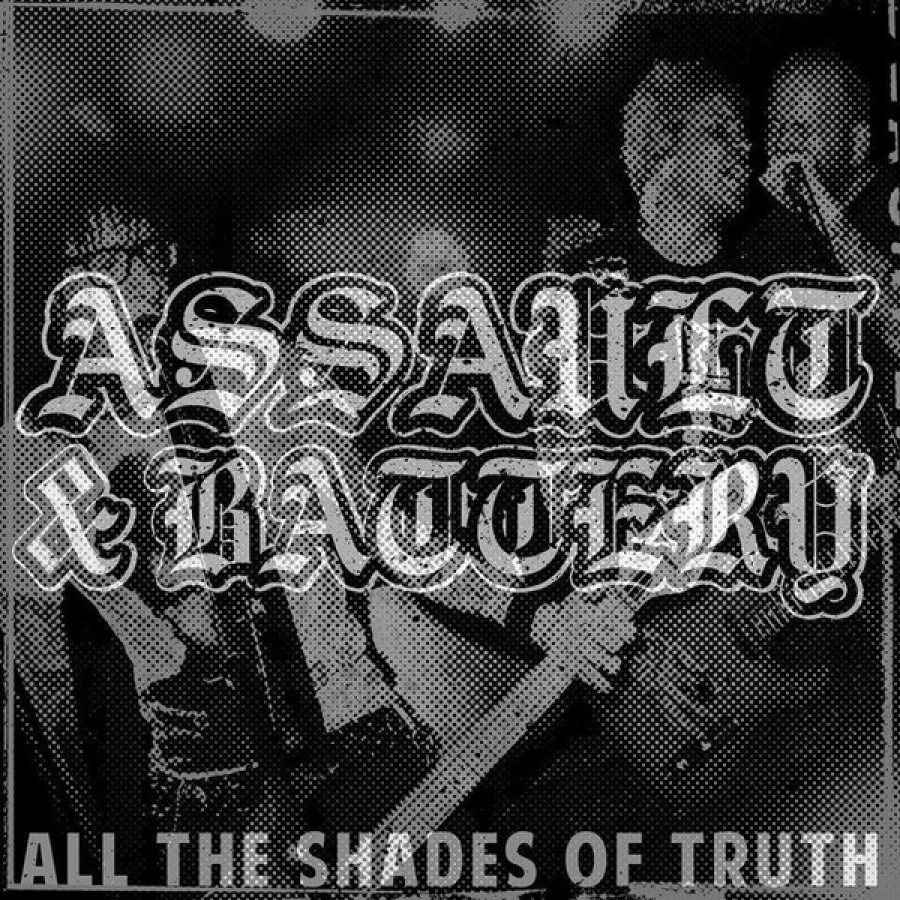 Assault & Battery – All The Shades Of Truth / LP
