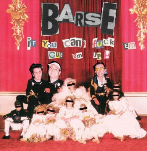 Barse – If You Can't Fuck 'Em Cut 'Em Up! / CD