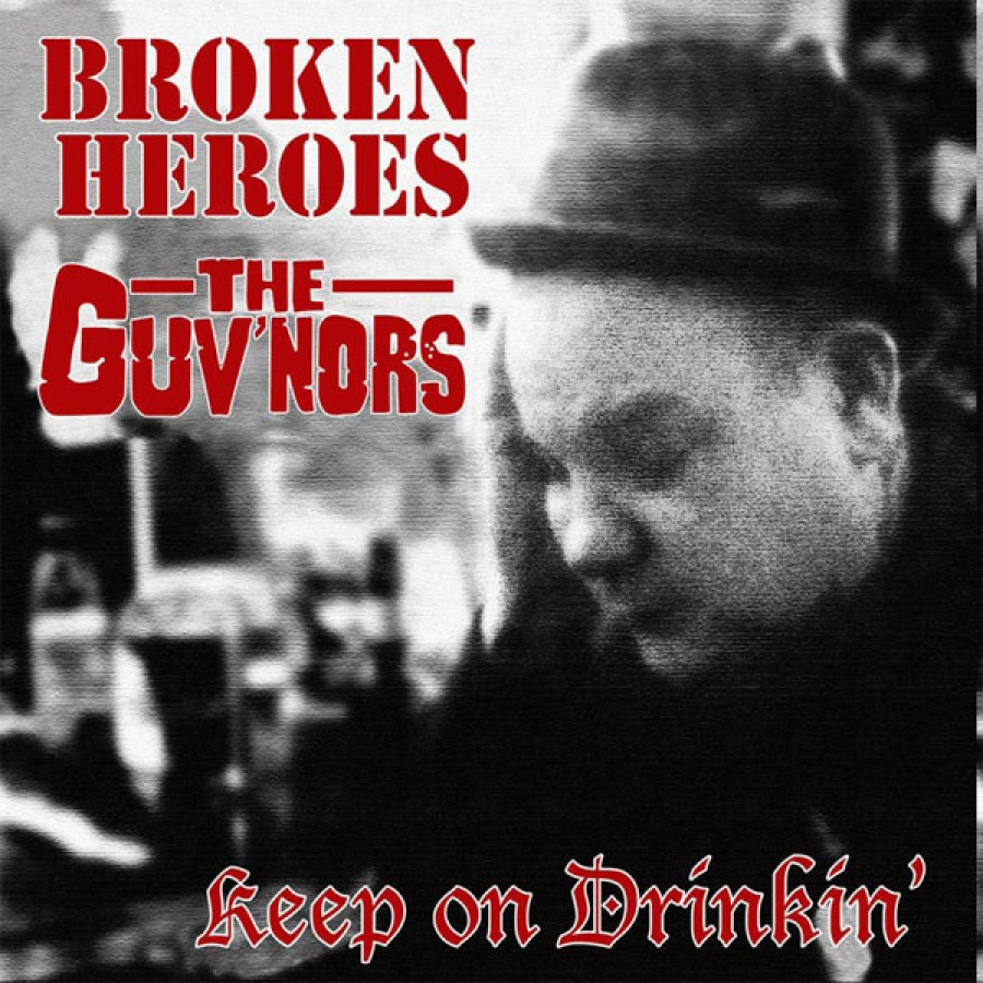 Broken Heroes / The Guv'nors – Keep On Drinkin' split / 7'inch