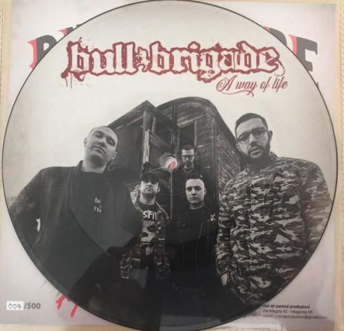 Bull Brigade – A Way Of Life / 7'inch