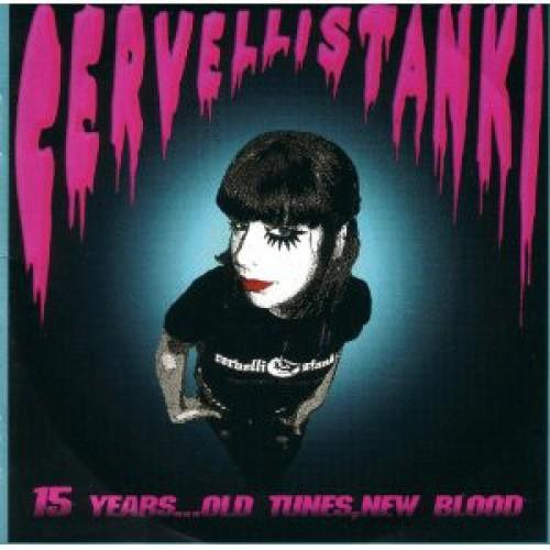 Cervelli Stanki – 15 Years... Old Tunes, New Blood / CD