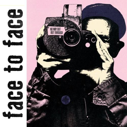 Face To Face – No Way Out But Through / LP PRE-ORDER