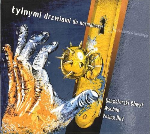 Gangsterski Chwyt // Wschód // Posing Dirt – Tylnymi Drzwiami Do Normalności / CD
