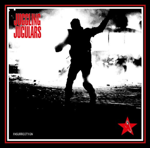 Juggling Jugulars – Insurrection / LP