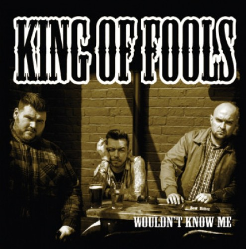 King Of Fools – Wouldn't Know Me / 7'inch
