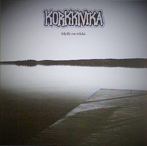 Korkkivika – Idylli On Rikki / LP