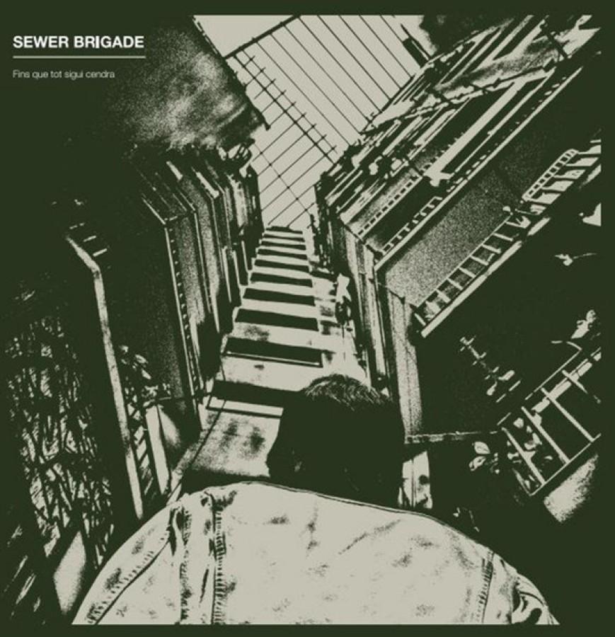 Sewer Brigade – Fins Que Tot Sigui Cendra / LP