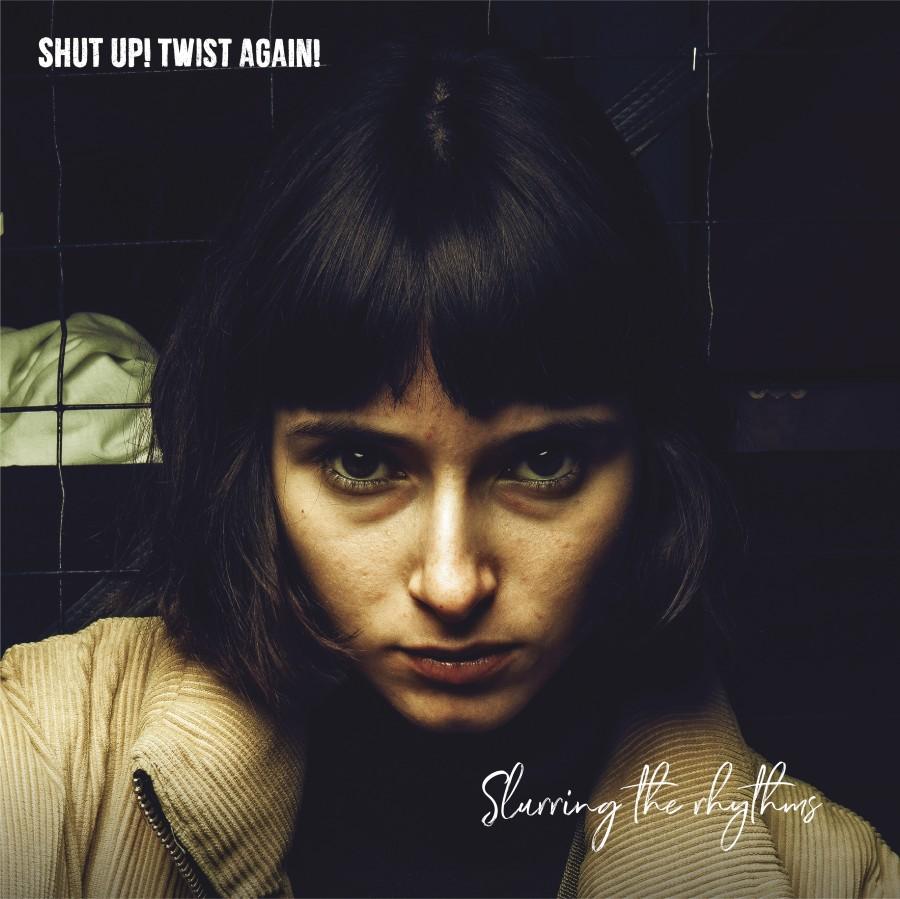 Shut up! Twist again! - Slurring the rhythms / LP