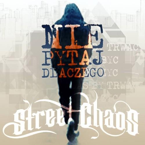 Street Chaos – Nie Pytaj Dlaczego / CD