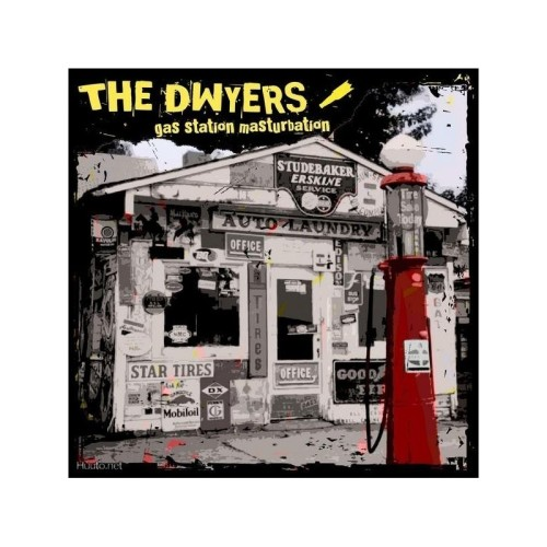 The Dwyers – Gas Station Masturbation / LP