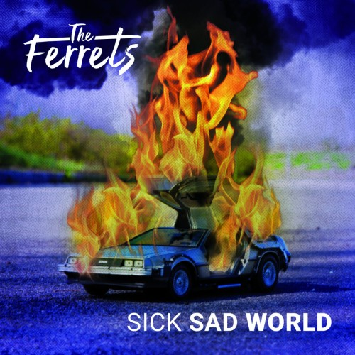 The Ferrets – Sick Sad World / LP