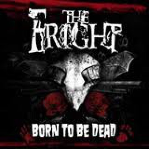 The Fright – Born To Be Dead / CD