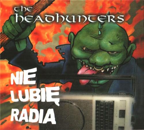 The Headhunters – Nie Lubię Radia / CD
