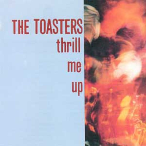 The Toasters – Thrill Me Up / LP