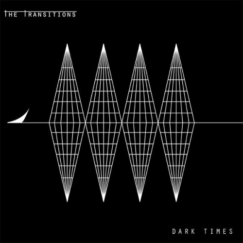 The Transitions – Dark Times / LP