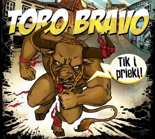 """TORO BRAVO """"Tik į priekį"""" / CD"""
