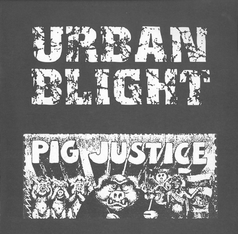 Urban Blight – Pig Justice / 7'inch