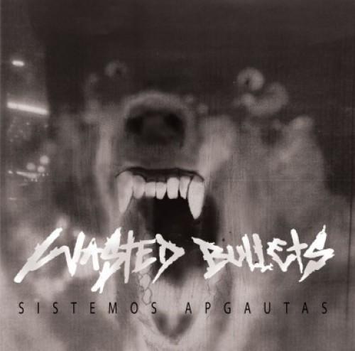Wasted Bullets – Sistemos Apgautas / CD'r
