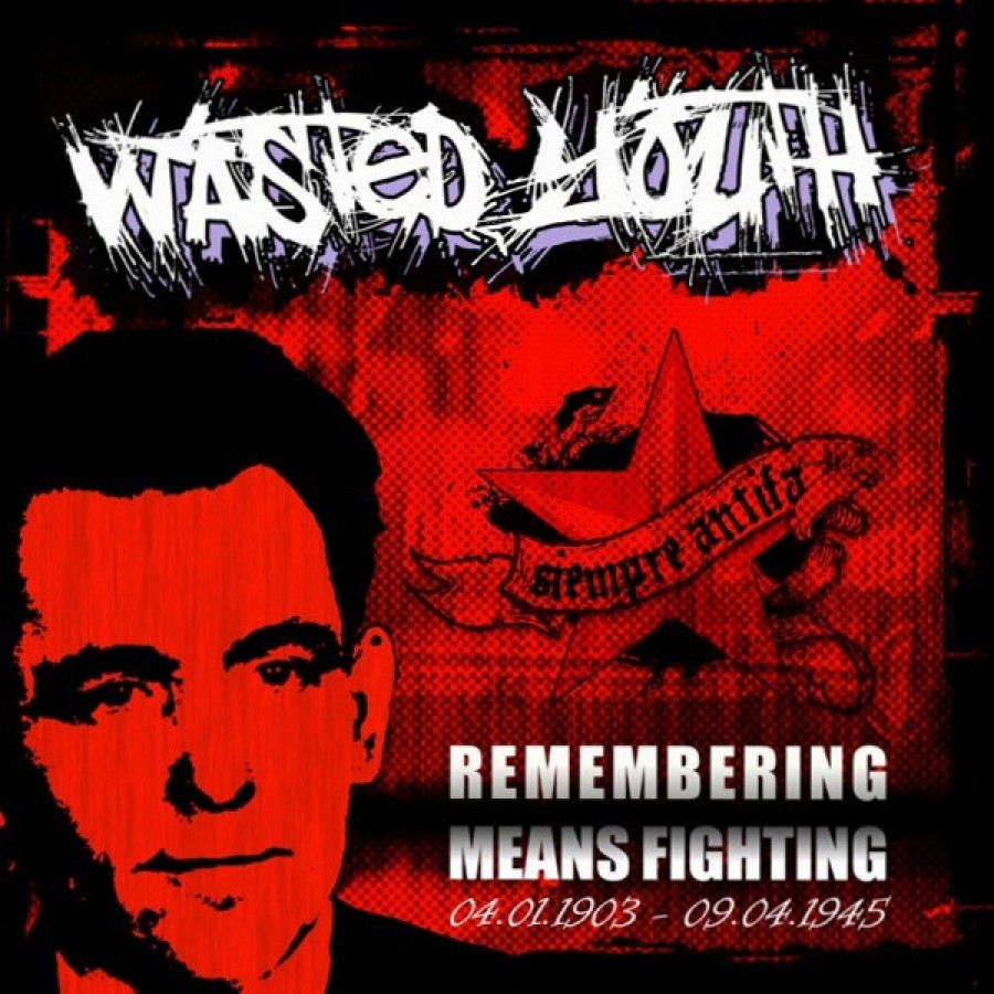 Wasted Youth – Remembering Means Fighting / 7'inch