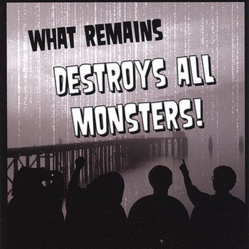 What Remains – Destroy All Monsters! / LP