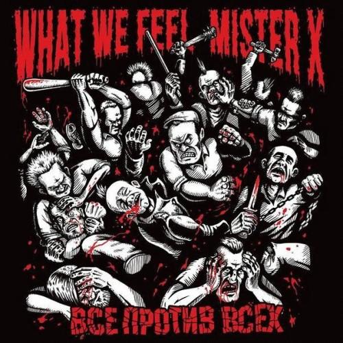 What We Feel / Mister X – Все Против Всех / CD